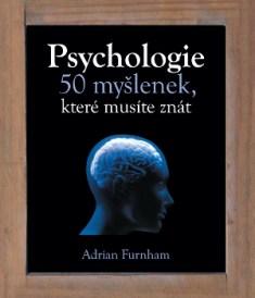 Psychologie: 50 myšlenek, které musíte znát.