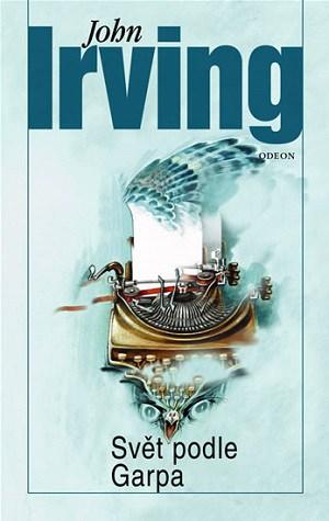 John Irving: Svět podle Garpa.