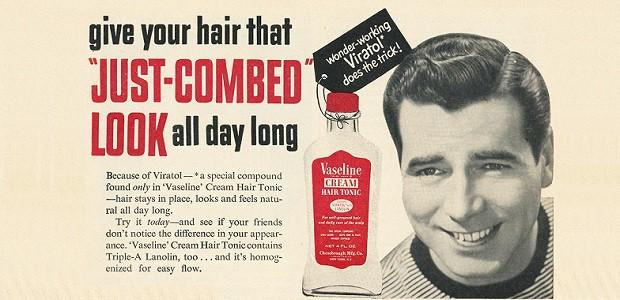 Vazelína se používala i dřív jako gel na vlasy. Zuste to, schválně.